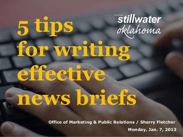 5 tipsfor writingeffectivenews briefs  Office of Marketing & Public Relations / Sherry Fletcher                           ...
