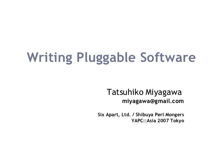 Writing Pluggable Software