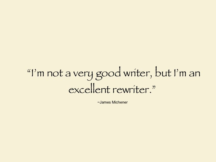 good writing quotes Ten rules for writing fiction get an accountant, abstain from sex and similes, cut, rewrite, then cut and rewrite again – if all else fails, pray  paper is good in a pinch, pieces of wood.