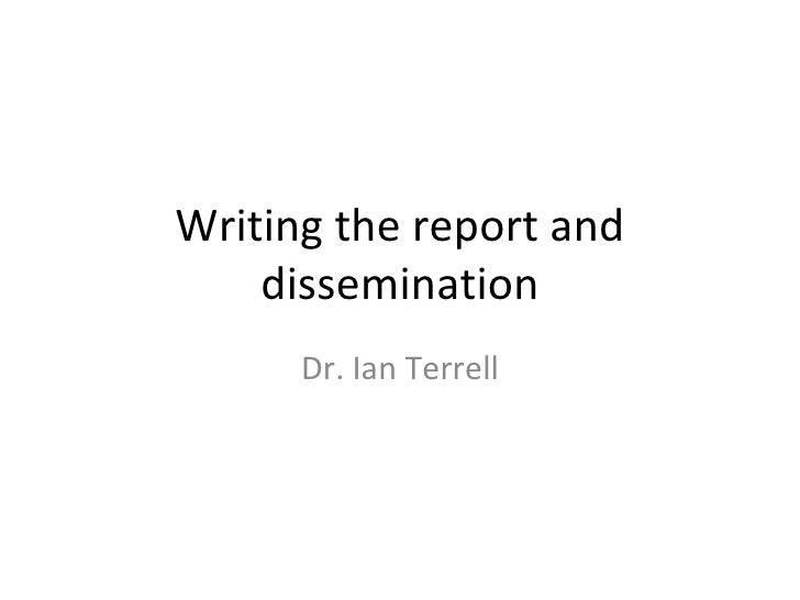 Writing the Report and Dissemination