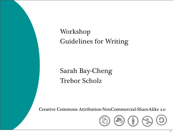 Workshop          Guidelines for Writing             Sarah Bay-Cheng          Trebor Scholz    Creative Commons Attributio...