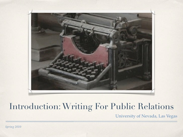 Introduction: Writing For Public Relations                              University of Nevada, Las Vegas  Spring 2010