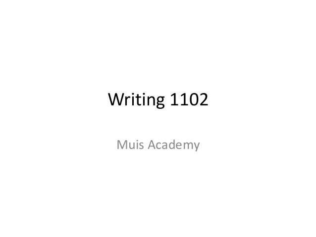 Writing 1102 Muis Academy