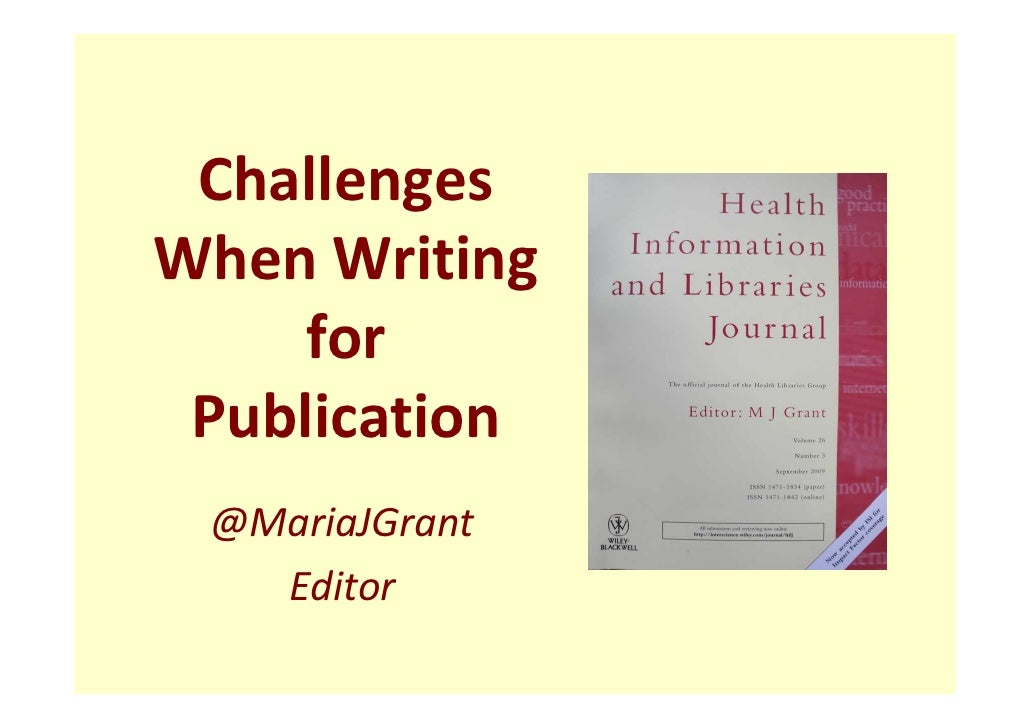 ChallengesWhen Writing     for Publication @MariaJGrant   Editor