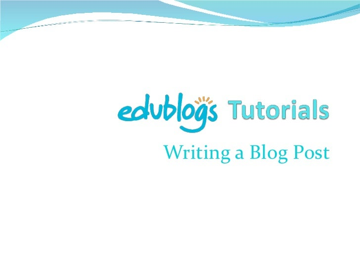 Writing a blog post (edublogs)