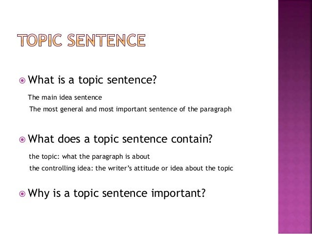 What's a topic sentence?