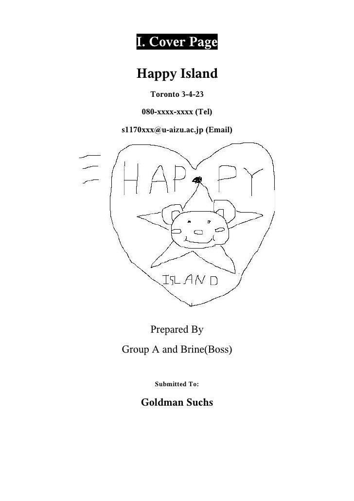 I. Cover Page     Happy Island        Toronto 3-4-23       080-xxxx-xxxx (Tel)  s1170xxx@u-aizu.ac.jp (Email)            P...
