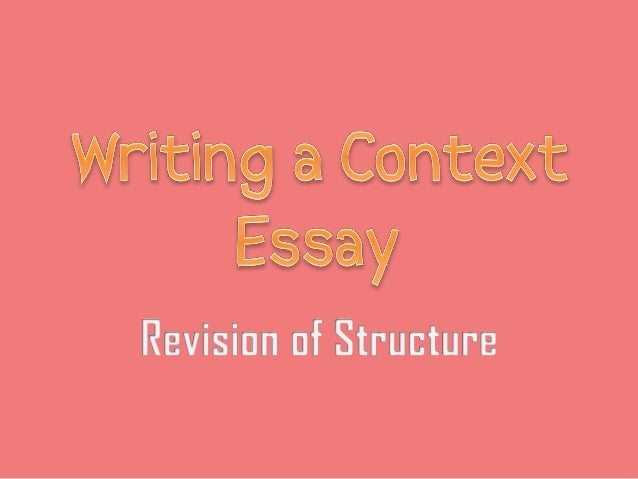context response essay Writing band six essays-body they should make in their essays the standard response to this question from context for a hsc english essay.