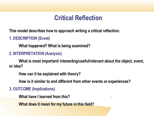 write critical reflection essays Essayinfocom/essays/critical_essay php pismpteslsemester4ipgkkbjune2012 critical reflection the word critical has positive as well as negative meanings you can write a critical essay that agrees entirely with the reading the word critical describes your attitude when you read the article.
