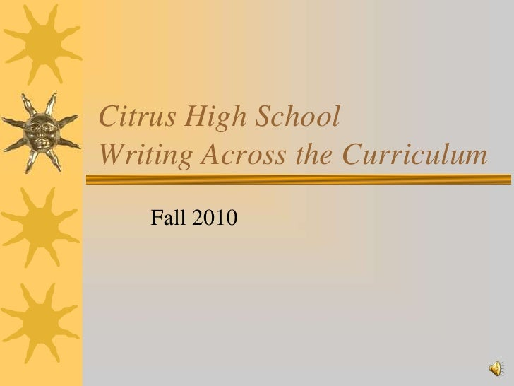 Citrus High SchoolWriting Across the Curriculum <br />Fall 2010<br />