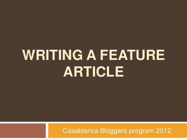 WRITING A FEATURE ARTICLE  Casablanca Bloggers program 2012