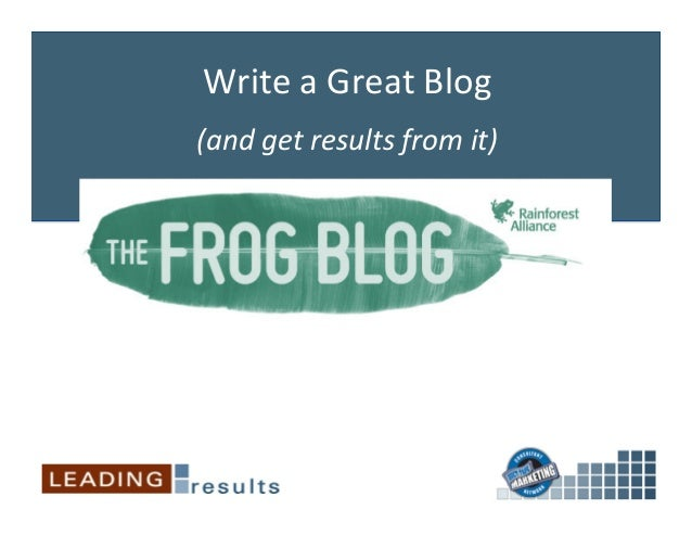 Write  a  Great  Blog   (and  get  results  from  it)
