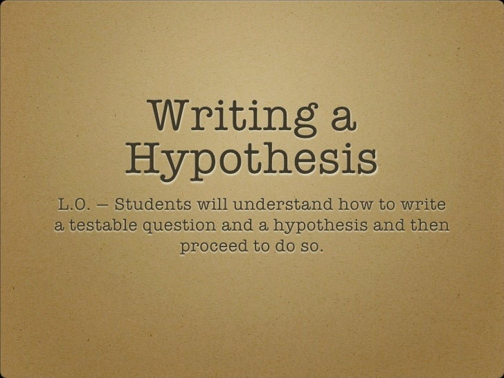 how to write an hypothesis