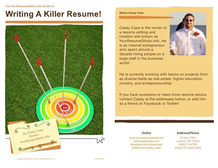 The YourResumeStinks.info Guide to   Writing A Killer Resume!                                                   About Case...
