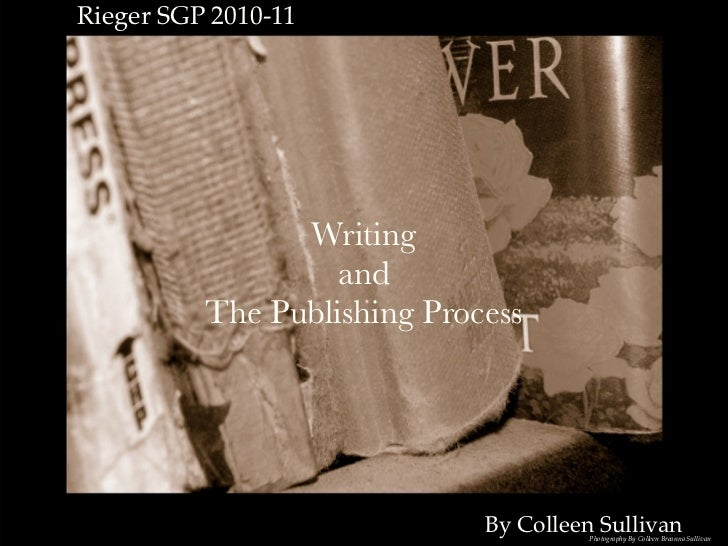 Rieger SGP 2010-11                Writing                   and          The Publishing Process                           ...