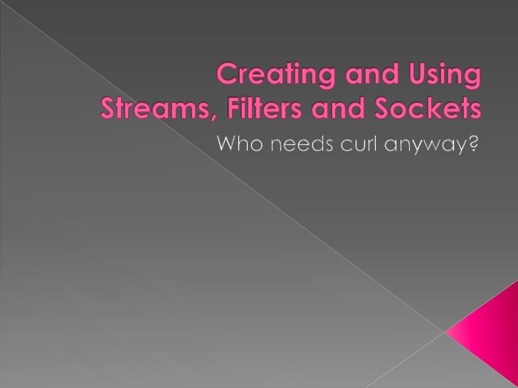 Writing and using php streams and sockets