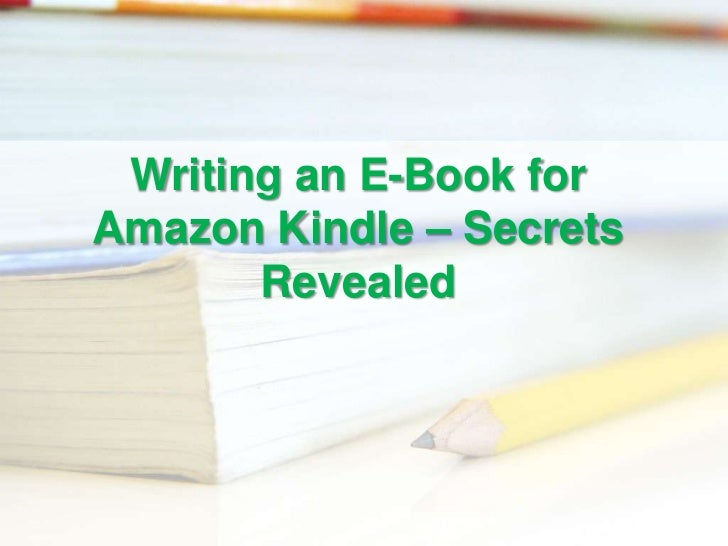 Writing an e book for amazon kindle - made easy