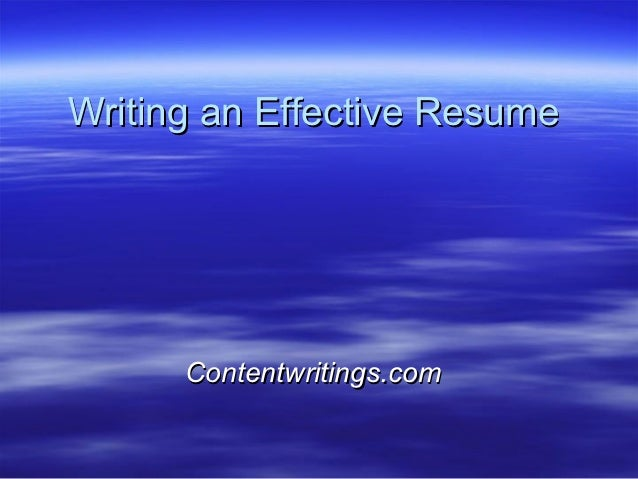 Writing an Effective Resume      Contentwritings.com