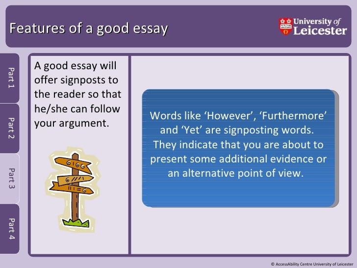 good signposting in essays Signposting in essay writing the writer of the academic essay aims to persuade readers of an idea based on a good essay takes time to prepare and write.
