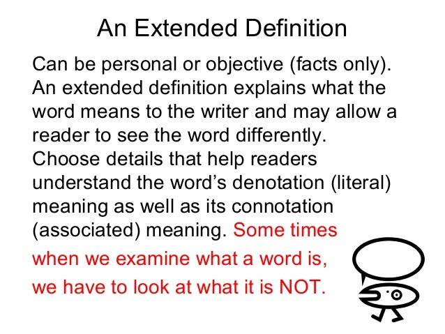 writing the extended definition essay How to compose an extended definition essay on modesty when you are about to write an extended essay on modesty first of all you need to understand the term modesty from various perspectives.