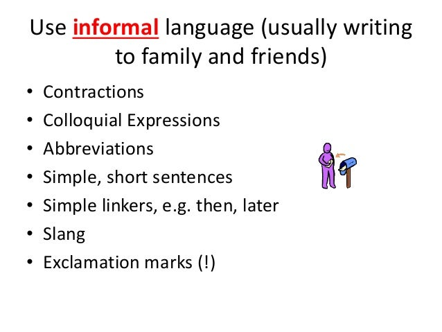 informal language has a variety of What does an slp do with a language sample by amber give formal and informal collection of these utterances can take place in a variety of settings (i.