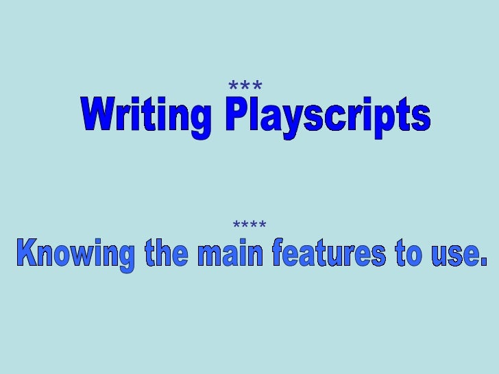 Play scripts - PowerPoint PPT Presentation