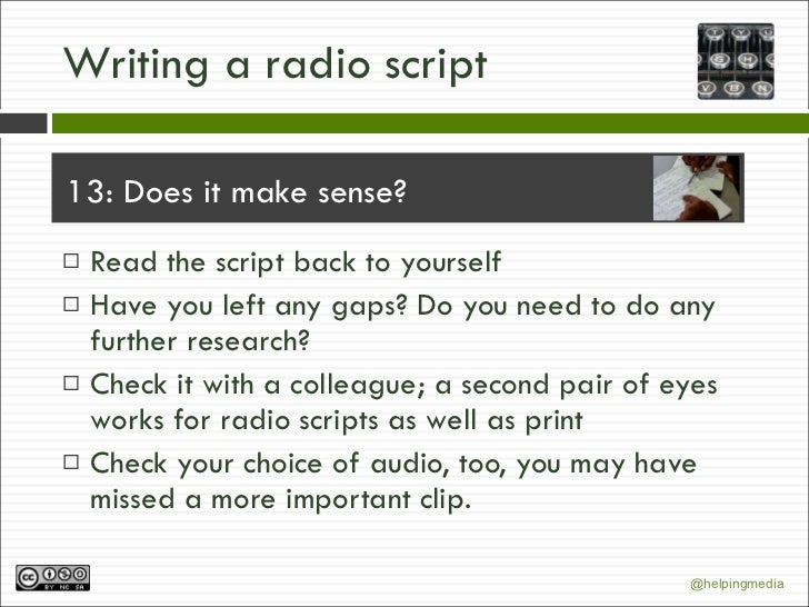 Can anyone give me any tips for writing a radio play for my coursework?
