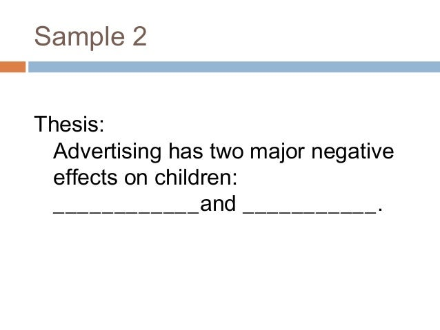 advertising essay thesis In the simplest form, advertising can be defined as a kind of message or message   this is not an effective argumentative thesis statement because it does not.