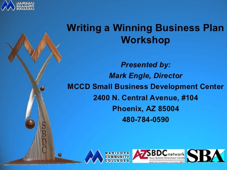Writing a Winning Business Plan           Workshop             Presented by:         Mark Engle, DirectorMCCD Small Busine...