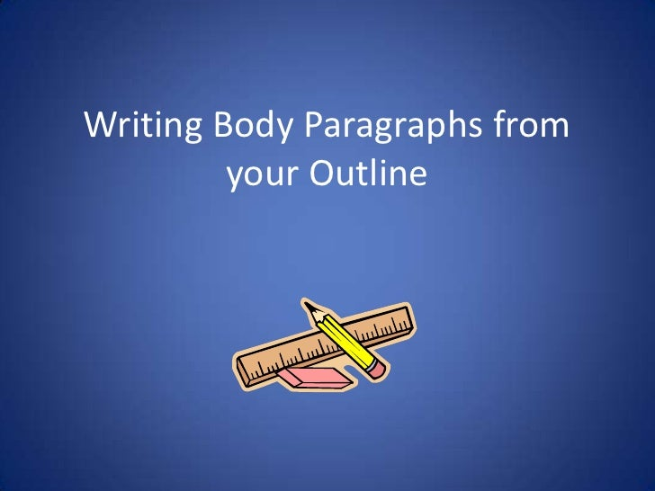 Writing body paragraphs from your outline