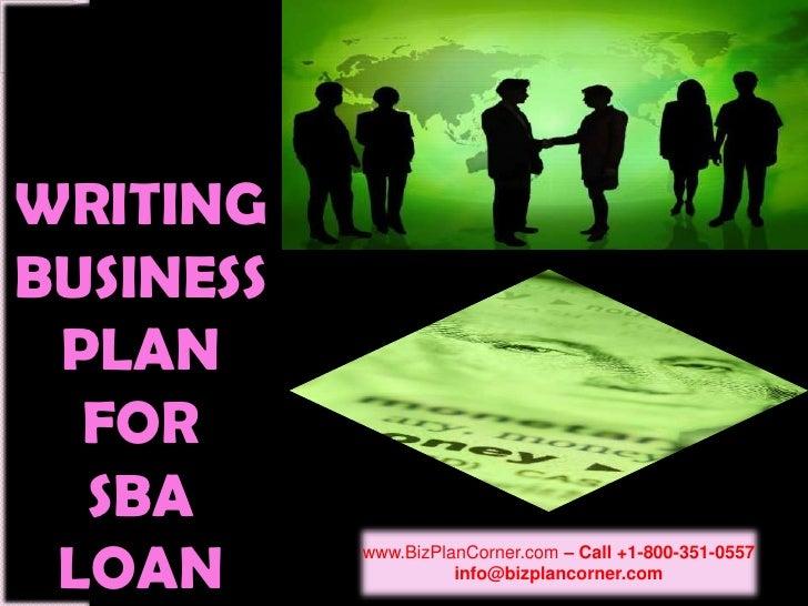 WRITINGBUSINESSPLANFOR SBA LOAN<br />www.BizPlanCorner.com – Call +1-800-351-0557<br />info@bizplancorner.com<br />