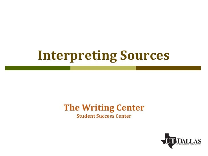 Interpreting Sources   The Writing Center     Student Success Center