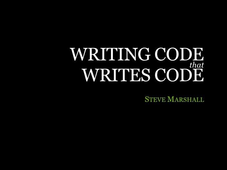 Writing Code That Writes Code