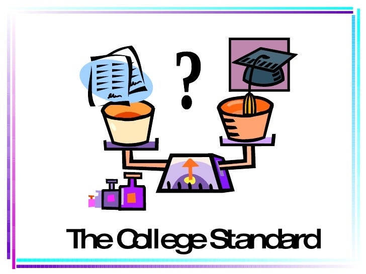 The College Standard ?