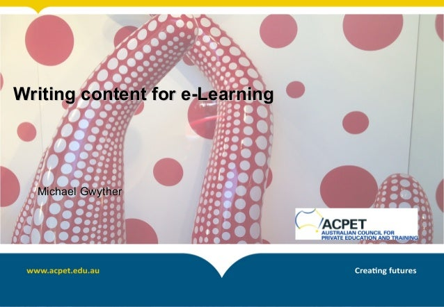 Writing content for e-LearningWriting content for e-Learning Michael GwytherMichael Gwyther