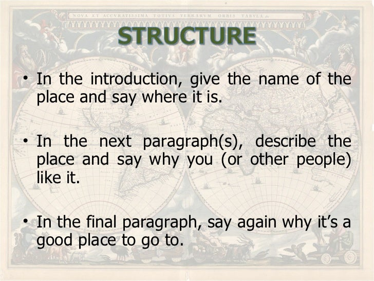 essay describing favorite place Purpose: write a description of your favorite place read: a descriptive essay  talk: a favourite ctional place write: a descriptive essay read word count: 530.