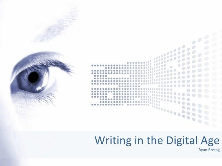 Writing in the Digital Age Ryan Bretag