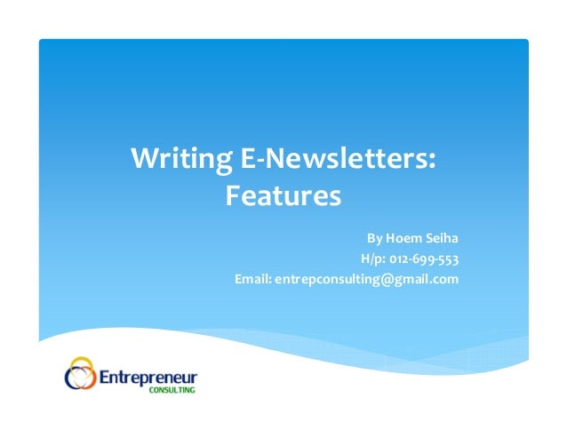 WritingE‐Newsletters:FeaturesByHoemSeihaH/p:012‐699‐553Email:entrepconsulting@gmail.com