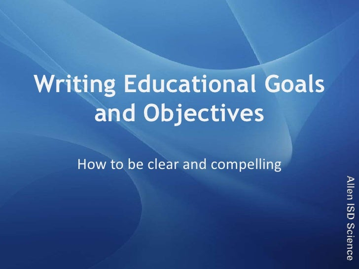 Writing educational goals essay