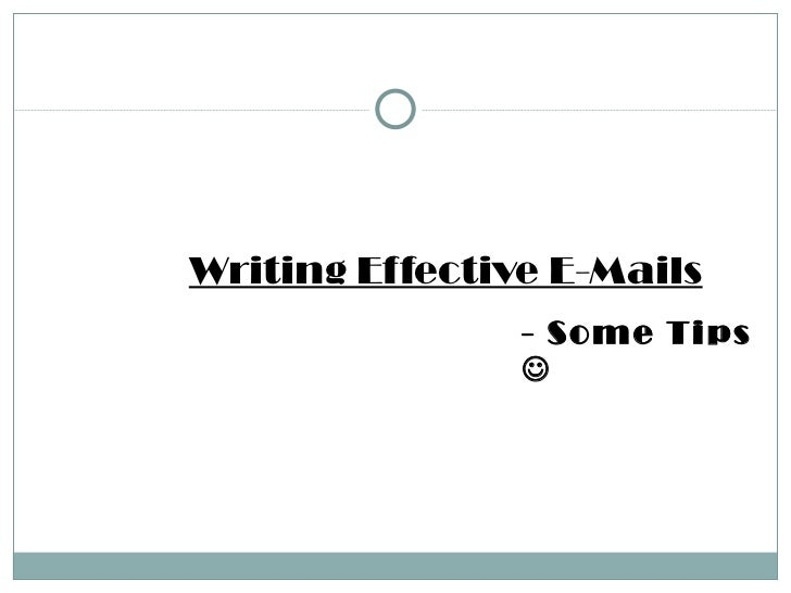 Writing Effective E-Mails - Some Tips  