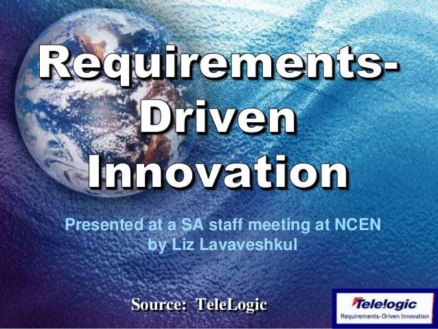 Presented at a SA staff meeting at NCEN by Liz Lavaveshkul Source: TeleLogic