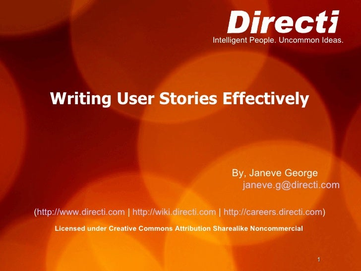 Writing User Stories Effectively ( http://www.directi.com  |  http://wiki.directi.com  |  http://careers.directi.com )‏ Li...