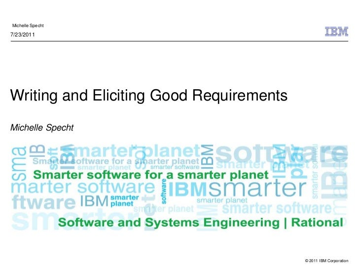 Writing and Eliciting Good RequirementsMichelle Specht<br />7/23/2011<br />