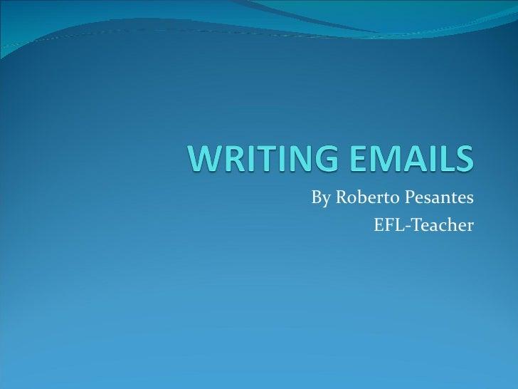 By Roberto Pesantes EFL-Teacher