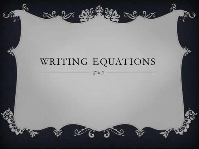 Writing equations wilkerson