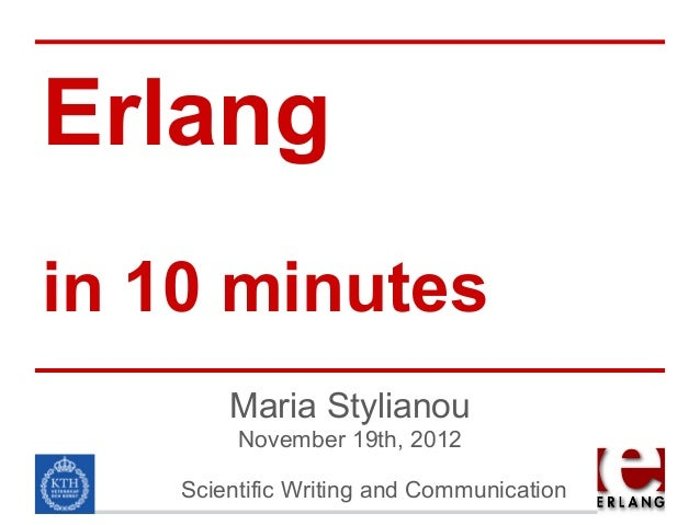 Erlangin 10 minutes        Maria Stylianou         November 19th, 2012    Scientific Writing and Communication