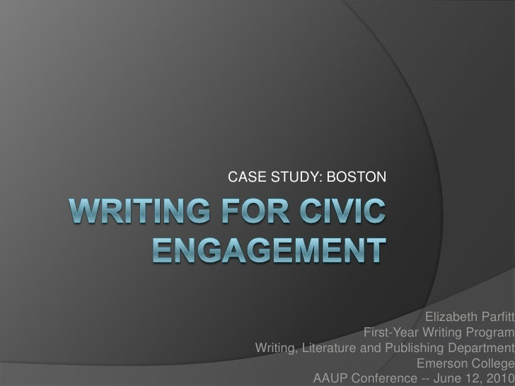 CASE STUDY: BOSTON                                   Elizabeth Parfitt                        First-Year Writing Program  ...