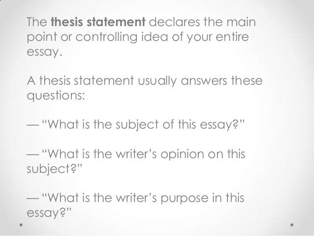 effective thesis statement do what Every essay has a thesis statement that informs the reader of your central  argument or position  approaches to writing an effective thesis statement  in  this type of thesis statement, the mapping scheme does not replace the argument  of the.