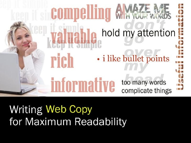 Introduction… Writing Web Copy for Maximum Readability a.k.a. Don't Put Your Readers to Sleep   When you write for the web...