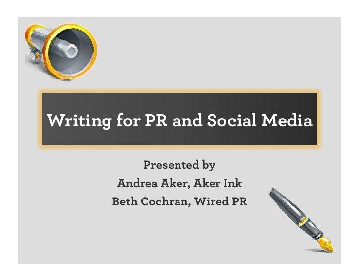 Writing for PR and Social Media - Andrea Aker & Beth Cochran